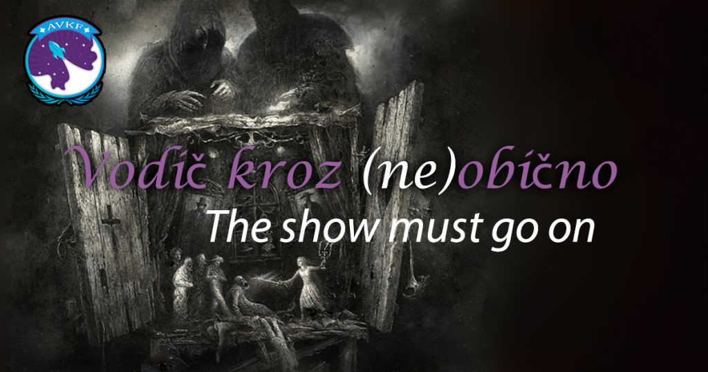 Neobični vodič: The Show Must Go On