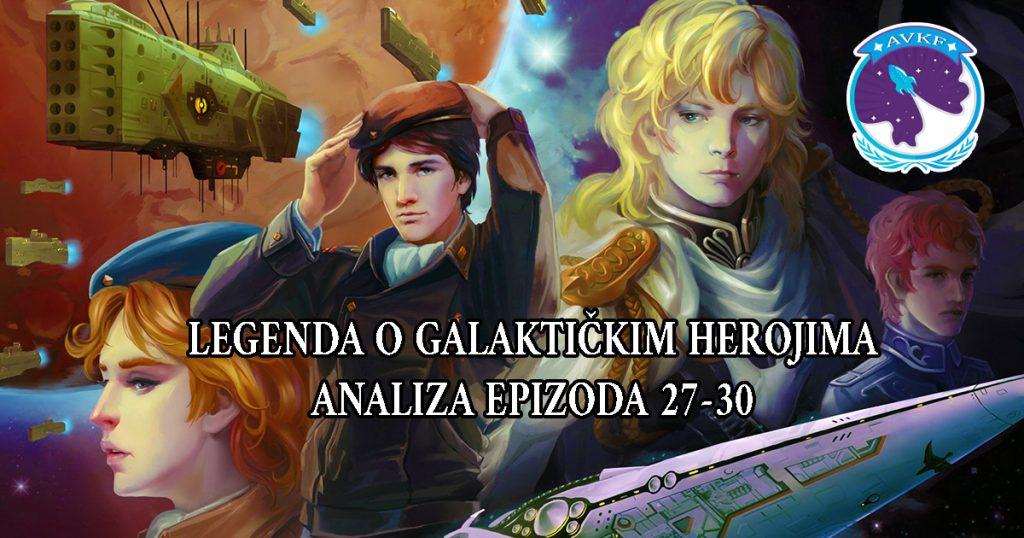 LEGENDA O GALAKTIČKIM HEROJIMA: ANALIZA EPIZODA 27-30