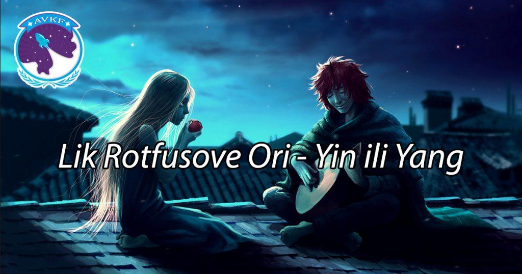 Lik Rotfusove Ori – Yin ili Yang