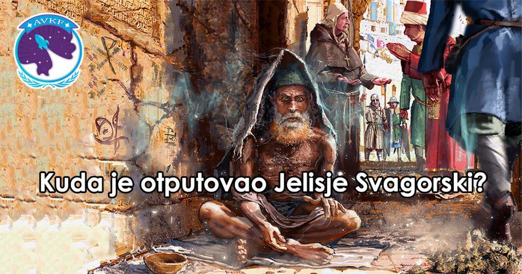 Kuda je otputovao Jelisje Svagorski?