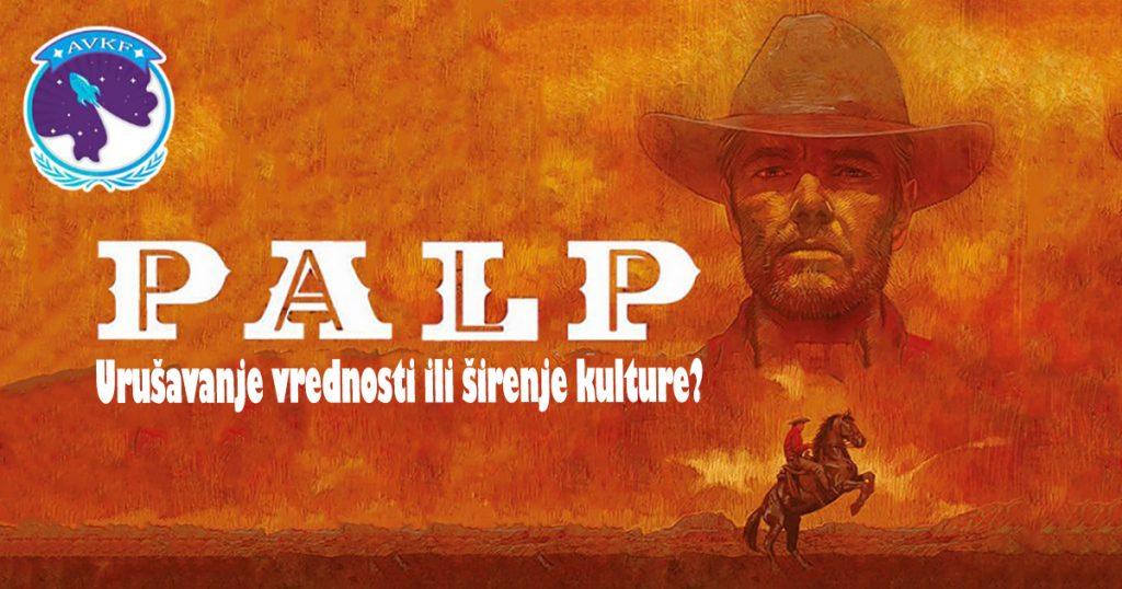 PALP: Urušavanje vrednosti ili širenje kulture?