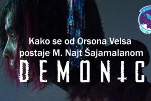 Demonik (2021) – Kako se od Orsona Velsa postaje M. Najt Šajamalanom