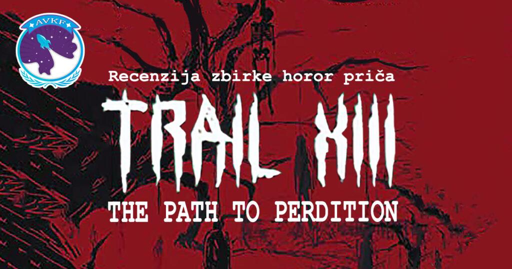 Recenzija zbirke horor priča Trail XIII – The Path to Perdition